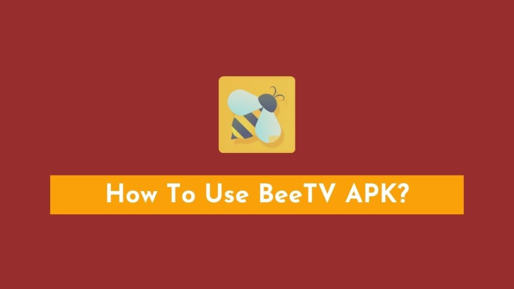 How To Use BeeTV APK?