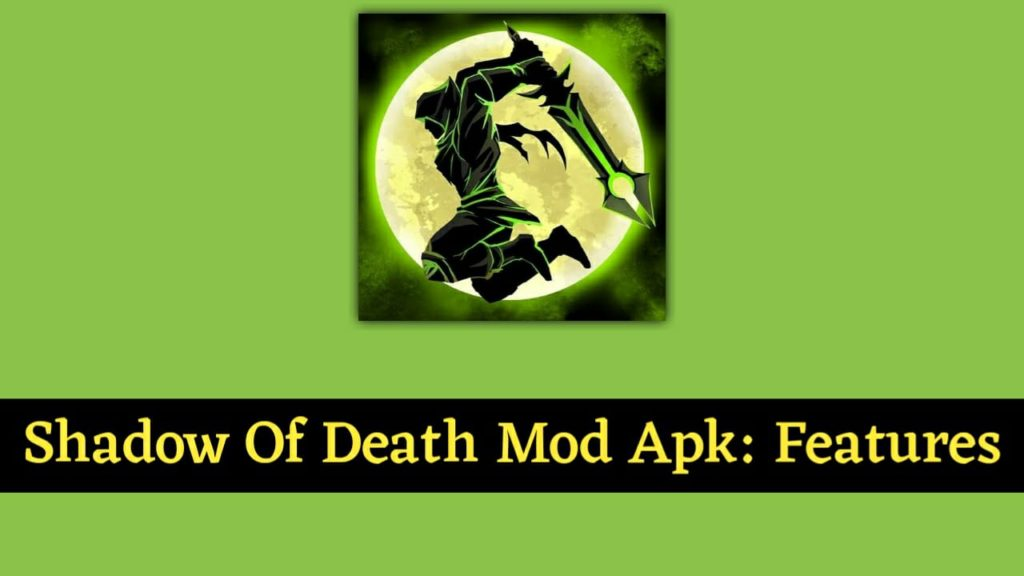 Shadow Of Death Mod Apk: Features