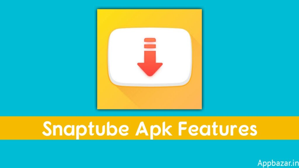 Snaptube Apk Features