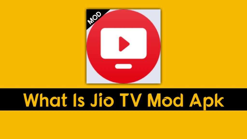 What Is Jio TV Mod Apk